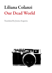 our-dead-world-liliana-colanzi